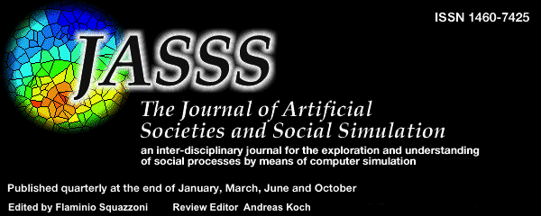 Journal of Artificial Societies and Social Simulation ISSN=1460-7425 Edited by Nigel Gilbert Review Editor Flaminio Squazzoni Forum Editor Klaus G. Troitzsch